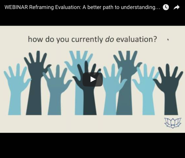 WEBINAR Reframing Evaluation: A better path to understanding your impact