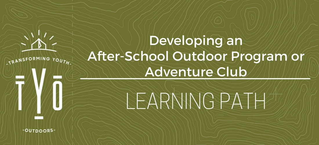 Developing an After-School Outdoor Program or Adventure Club