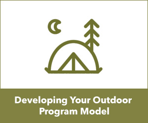 Developing Your Outdoor Program Model